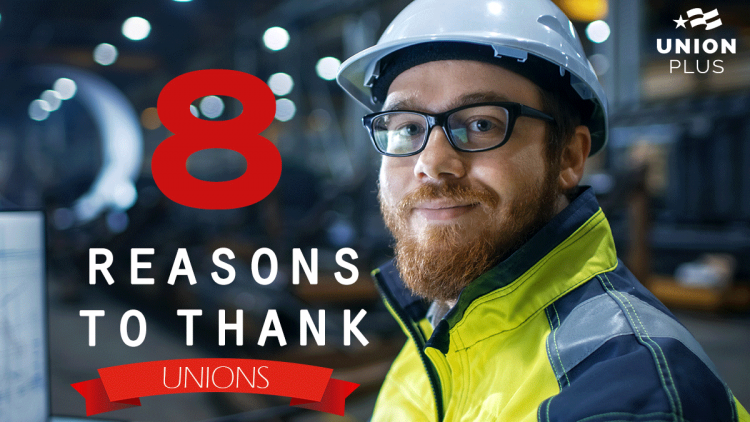Eight Reasons to Thank Unions